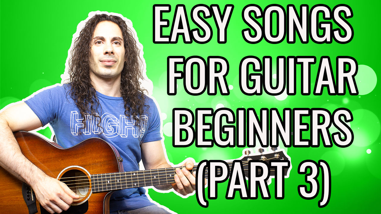 10 EASY SONGS FOR  GUITAR BEGINNERS TO LEARN (PART 3)