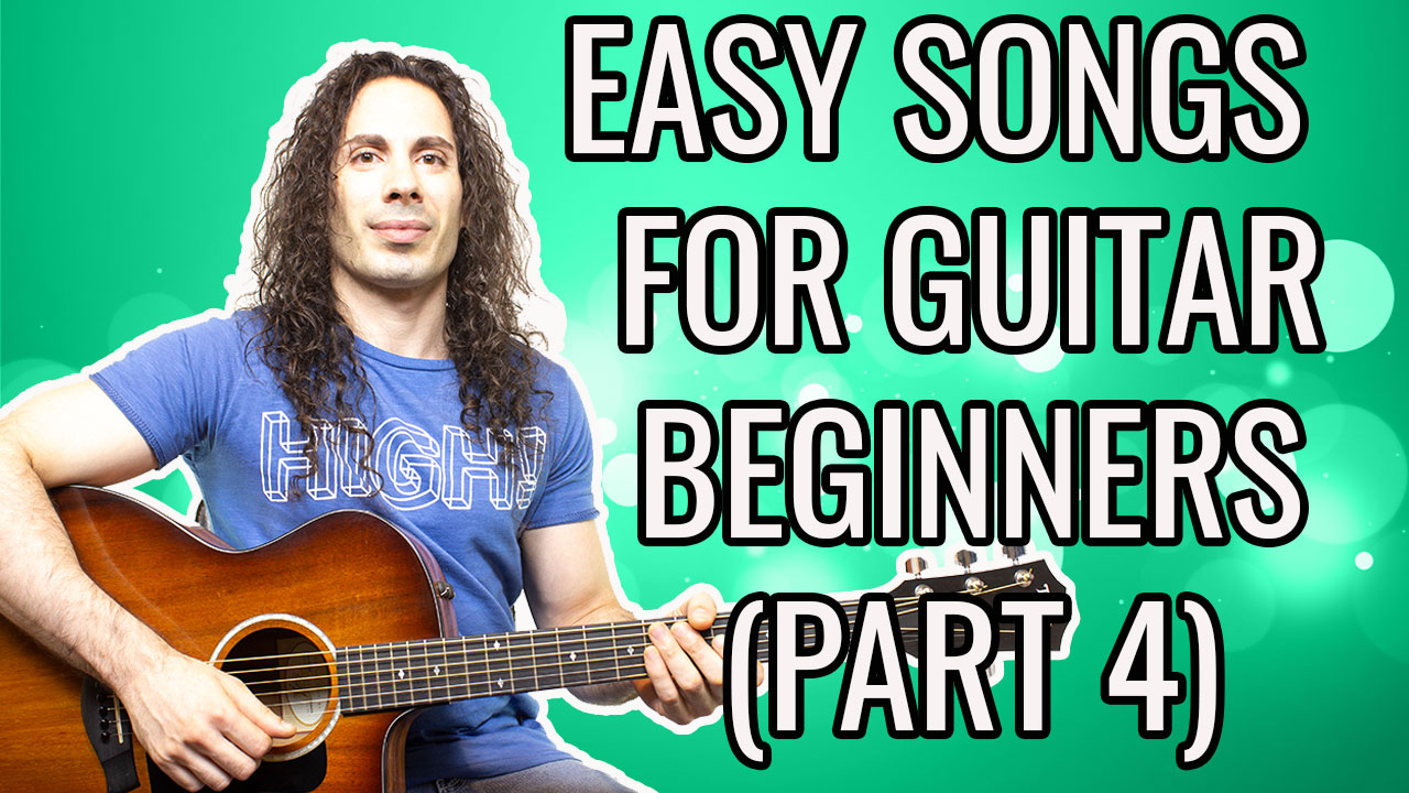 10 EASY SONGS FOR  GUITAR BEGINNERS TO LEARN (PART 4)
