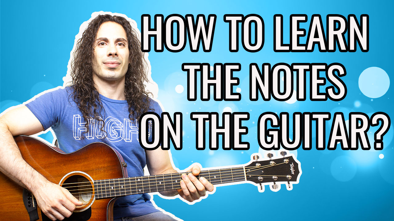 HOW TO LEARN THE NOTES ON THE GUITAR