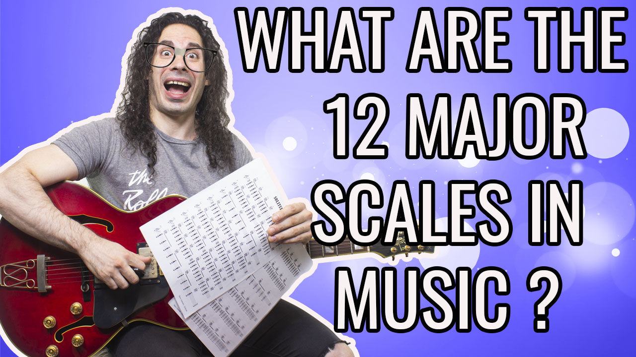 What are the 12 major scales in music? PART 1